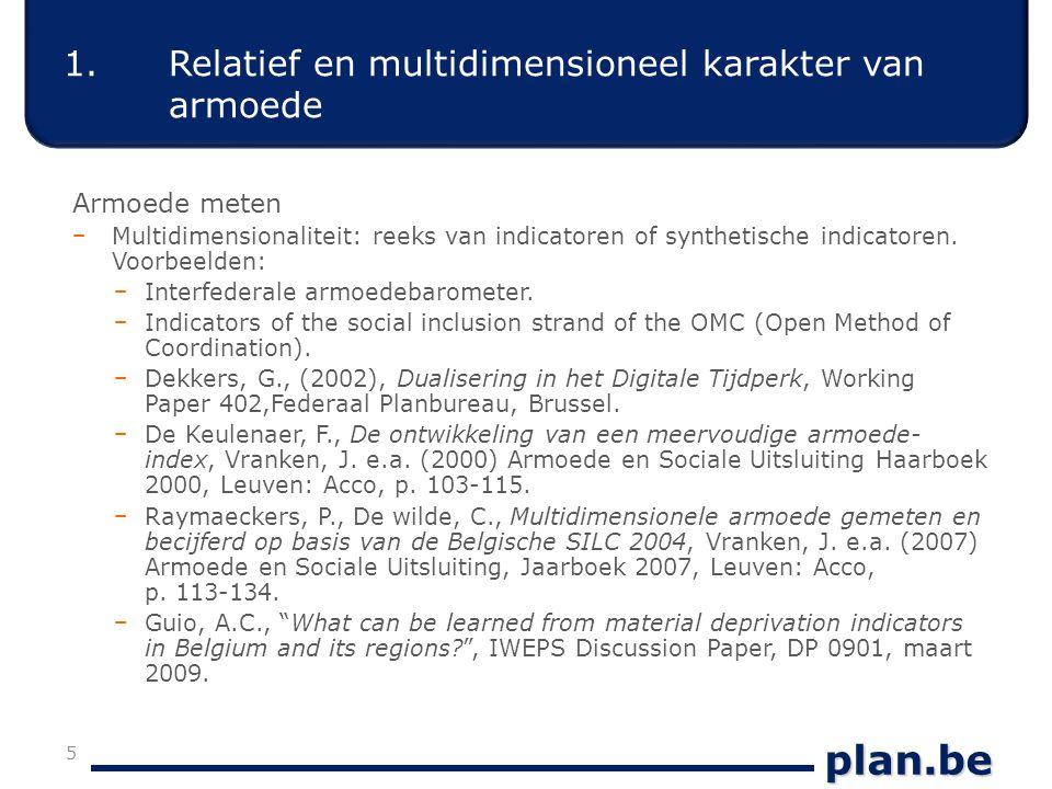plan.be Evolutie armoederisico in België Bron: 1994-2000: ECHP 1995-2001 (European Community Household Panel); 2002-2007: EU-SILC 2003-2008 16 3.