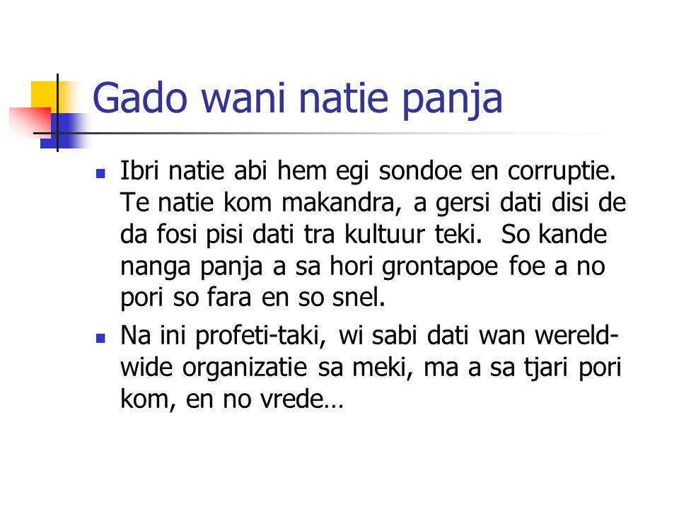 Gado wani natie panja Ibri natie abi hem egi sondoe en corruptie. Te natie kom makandra, a gersi dati disi de da fosi pisi dati tra kultuur teki. So k