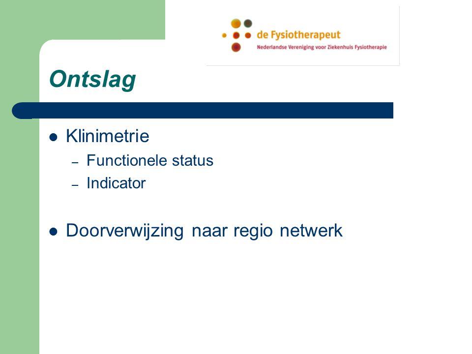 Ontslag Klinimetrie – Functionele status – Indicator Doorverwijzing naar regio netwerk