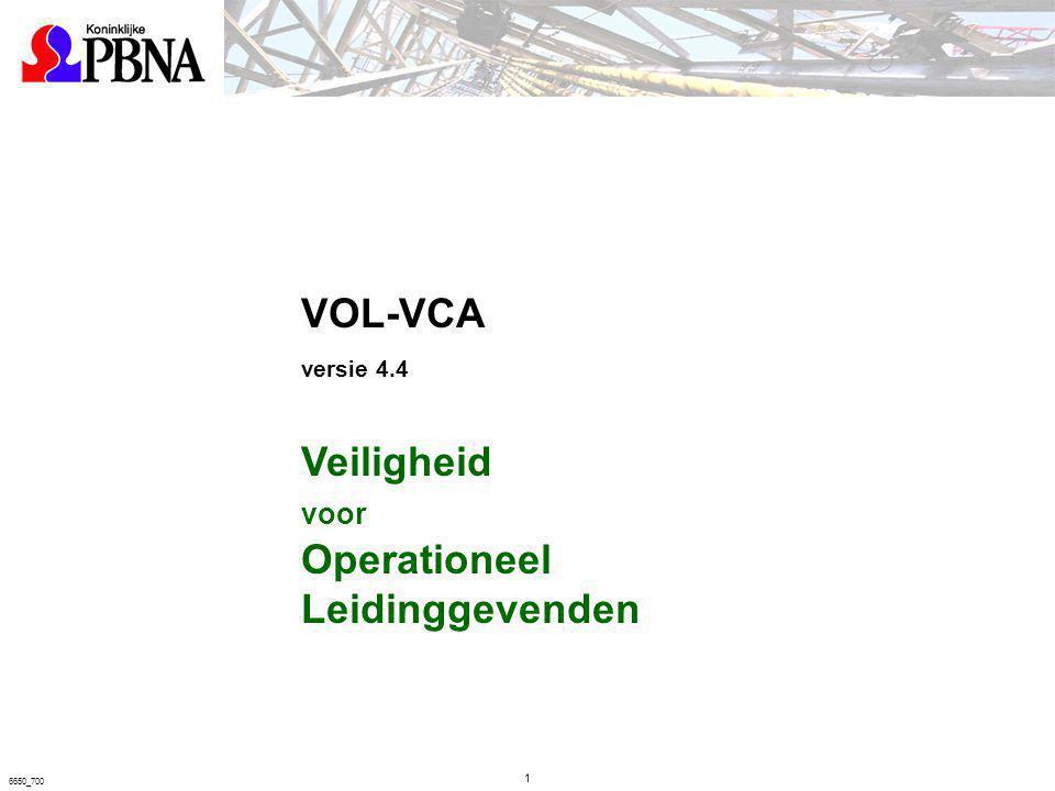1 6650_700 VOL-VCA versie 4.4 Veiligheid voor Operationeel Leidinggevenden