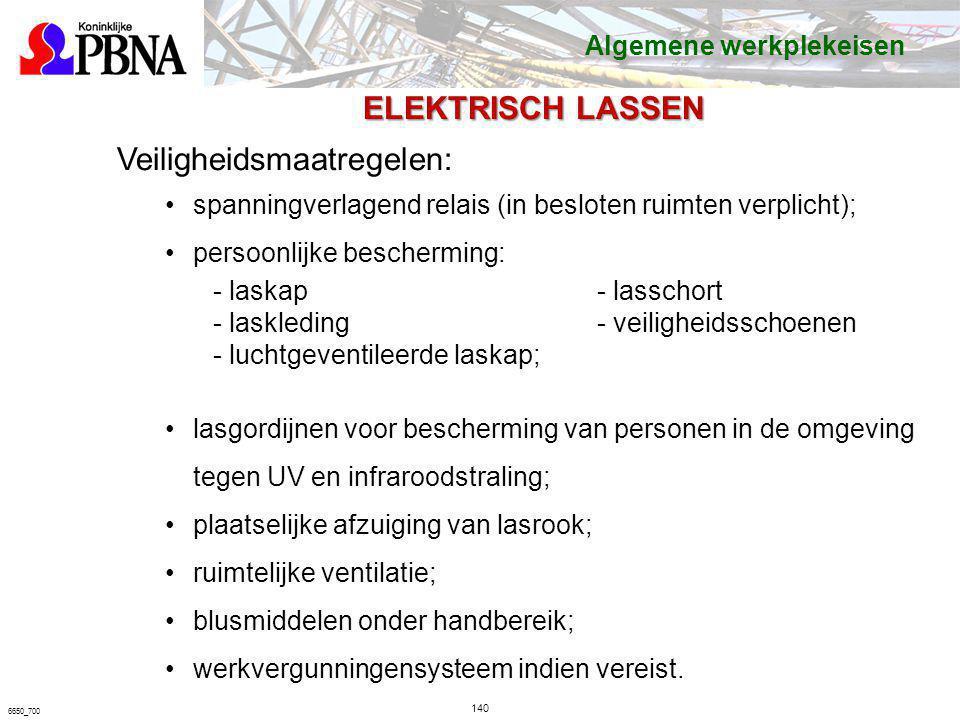 140 6650_700 ELEKTRISCH LASSEN Veiligheidsmaatregelen: spanningverlagend relais (in besloten ruimten verplicht); persoonlijke bescherming: - laskap- l