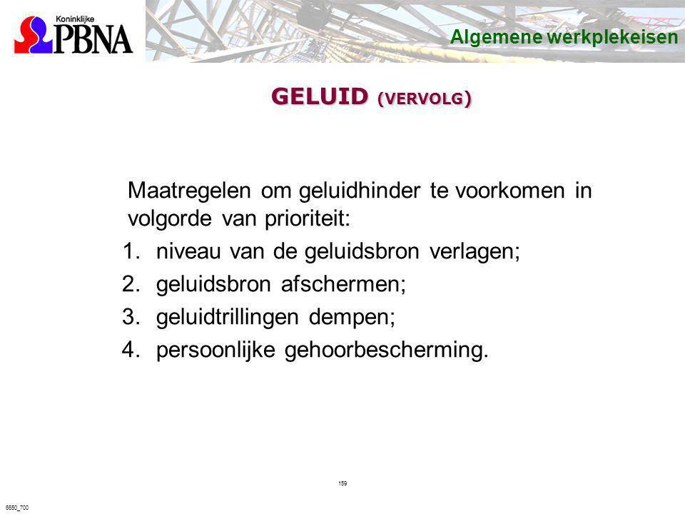 Maatregelen om geluidhinder te voorkomen in volgorde van prioriteit: 1.niveau van de geluidsbron verlagen; 2.geluidsbron afschermen; 3.geluidtrillinge