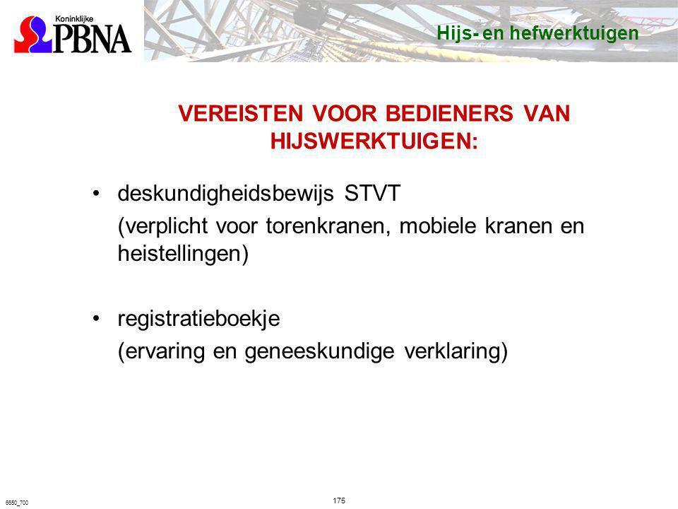 VEREISTEN VOOR BEDIENERS VAN HIJSWERKTUIGEN: deskundigheidsbewijs STVT (verplicht voor torenkranen, mobiele kranen en heistellingen) registratieboekje