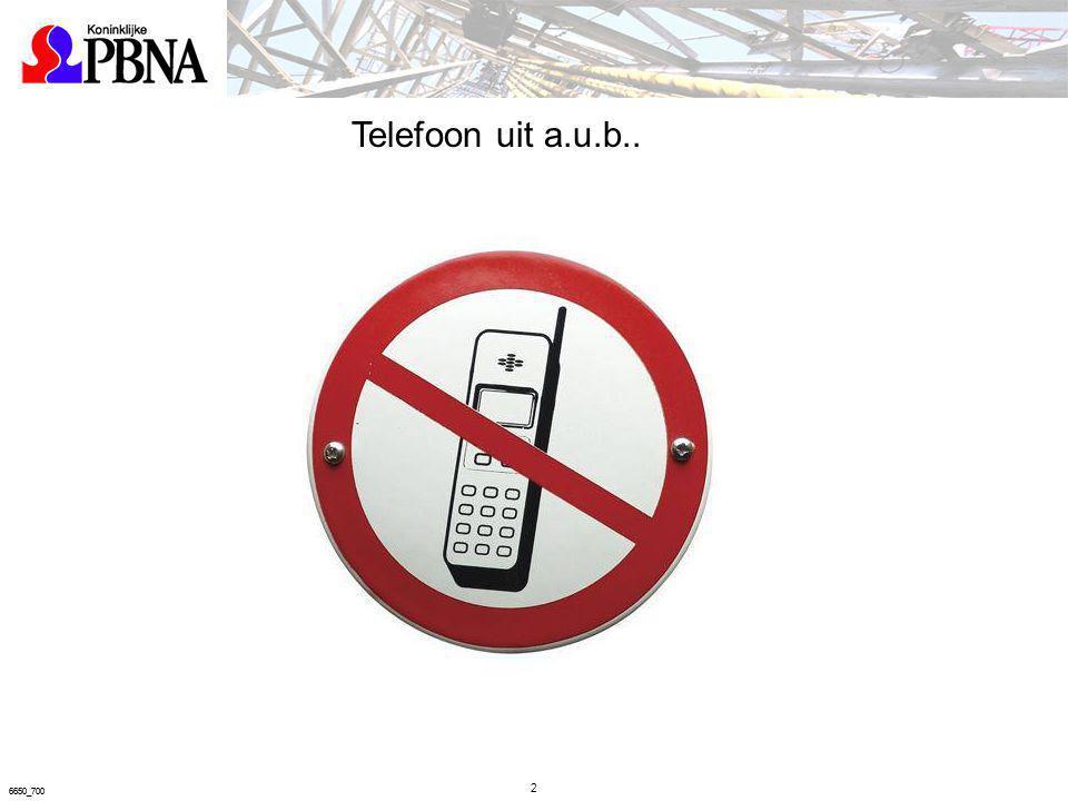 2 6650_700 Telefoon uit a.u.b.. 6650_700