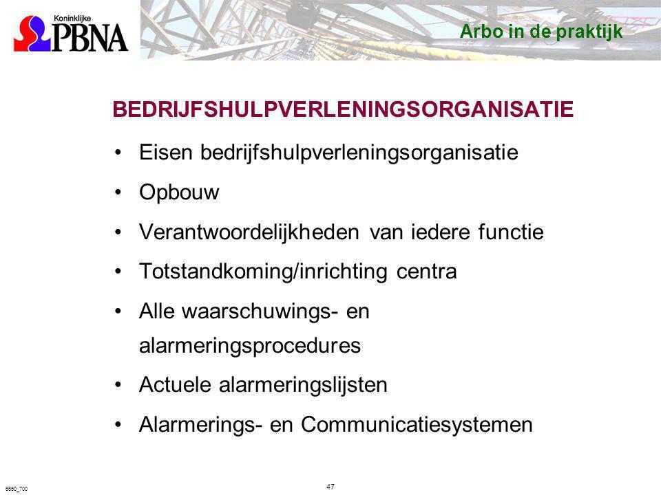 BEDRIJFSHULPVERLENINGSORGANISATIE Eisen bedrijfshulpverleningsorganisatie Opbouw Verantwoordelijkheden van iedere functie Totstandkoming/inrichting ce