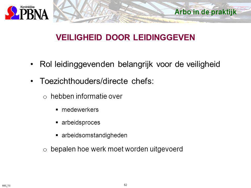 VEILIGHEID DOOR LEIDINGGEVEN Rol leidinggevenden belangrijk voor de veiligheid Toezichthouders/directe chefs: o hebben informatie over  medewerkers 