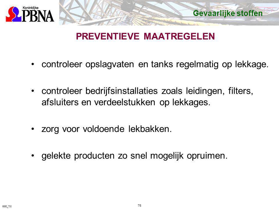 PREVENTIEVE MAATREGELEN controleer opslagvaten en tanks regelmatig op lekkage. controleer bedrijfsinstallaties zoals leidingen, filters, afsluiters en