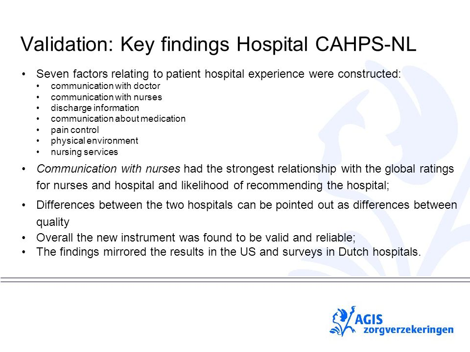 pS Validation: Key findings Hospital CAHPS-NL Seven factors relating to patient hospital experience were constructed: communication with doctor commun