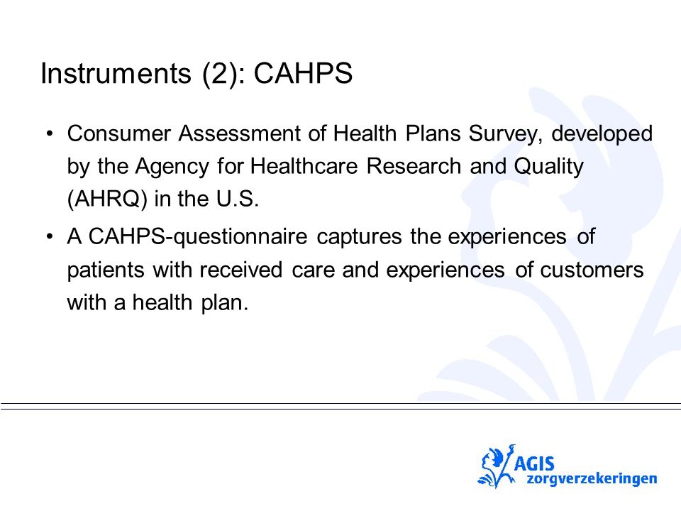 pS Instruments (2): CAHPS Consumer Assessment of Health Plans Survey, developed by the Agency for Healthcare Research and Quality (AHRQ) in the U.S.