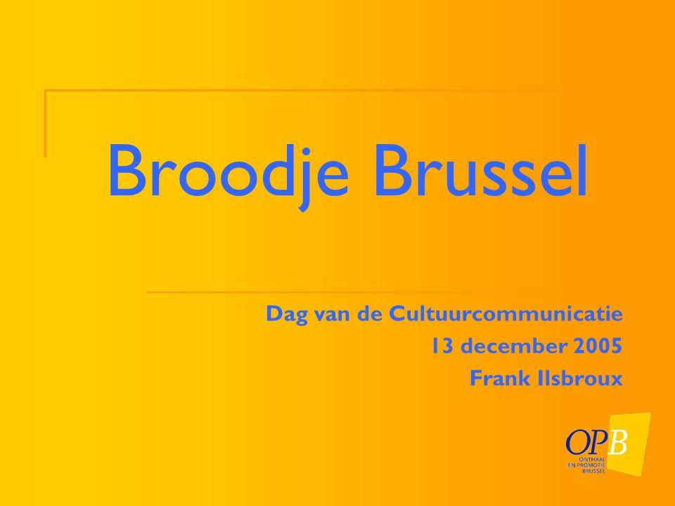 Inleiding Broodje Brussel is een project van Onthaal en Promotie Brussel (OPB) dat sinds 1 oktober 2003 een kwaliteitsvol aanbod van vrije tijdsactiviteiten tijdens de middag van werkdagen voor (Vlaamse) pendelaars in Brussel in kaart brengt.