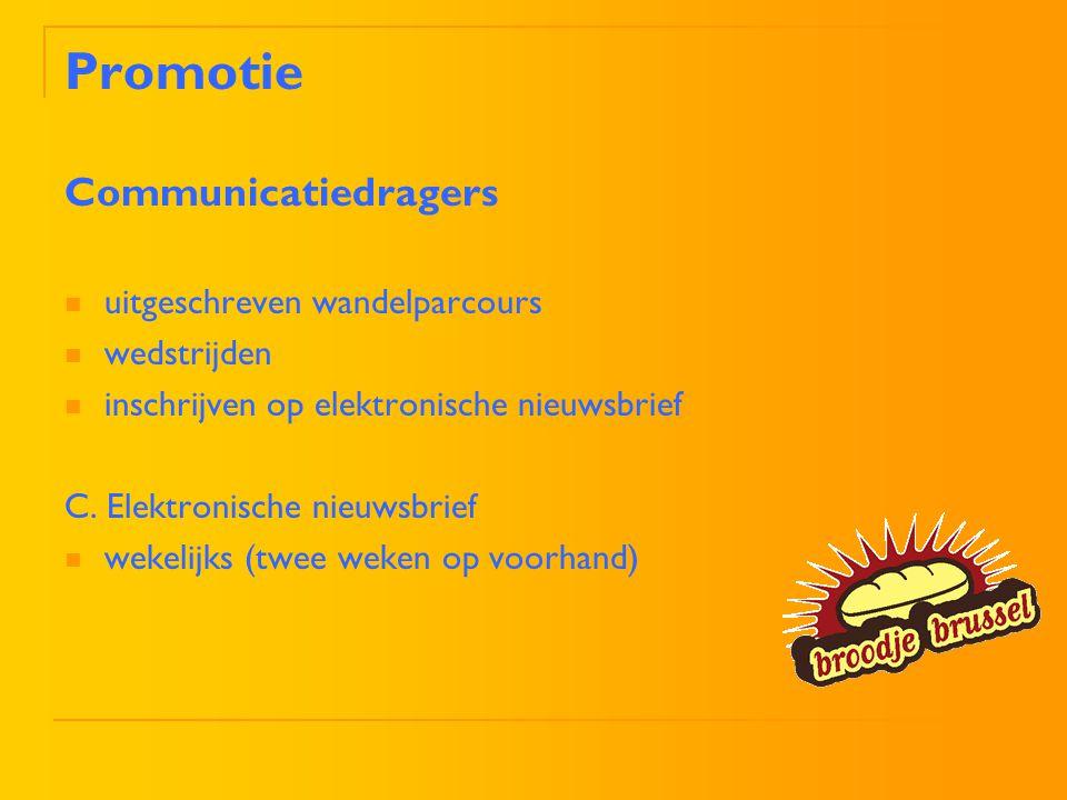 Promotie Communicatiedragers uitgeschreven wandelparcours wedstrijden inschrijven op elektronische nieuwsbrief C. Elektronische nieuwsbrief wekelijks