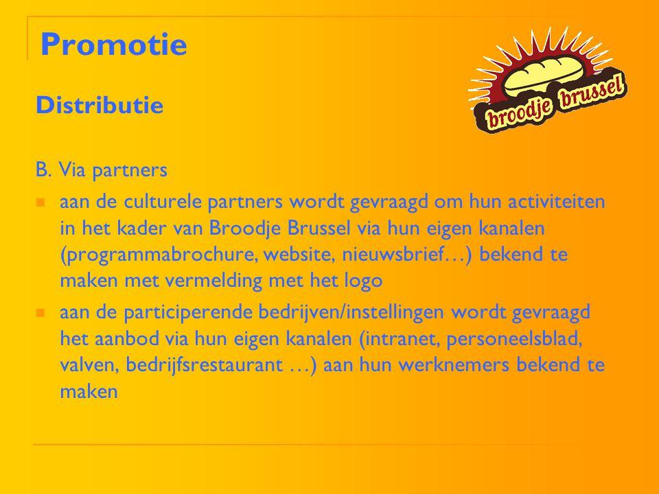 Promotie Distributie B. Via partners aan de culturele partners wordt gevraagd om hun activiteiten in het kader van Broodje Brussel via hun eigen kanal