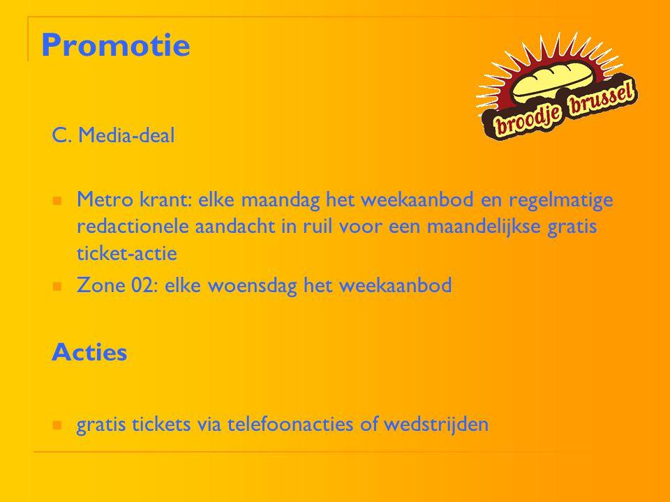 Promotie C. Media-deal Metro krant: elke maandag het weekaanbod en regelmatige redactionele aandacht in ruil voor een maandelijkse gratis ticket-actie