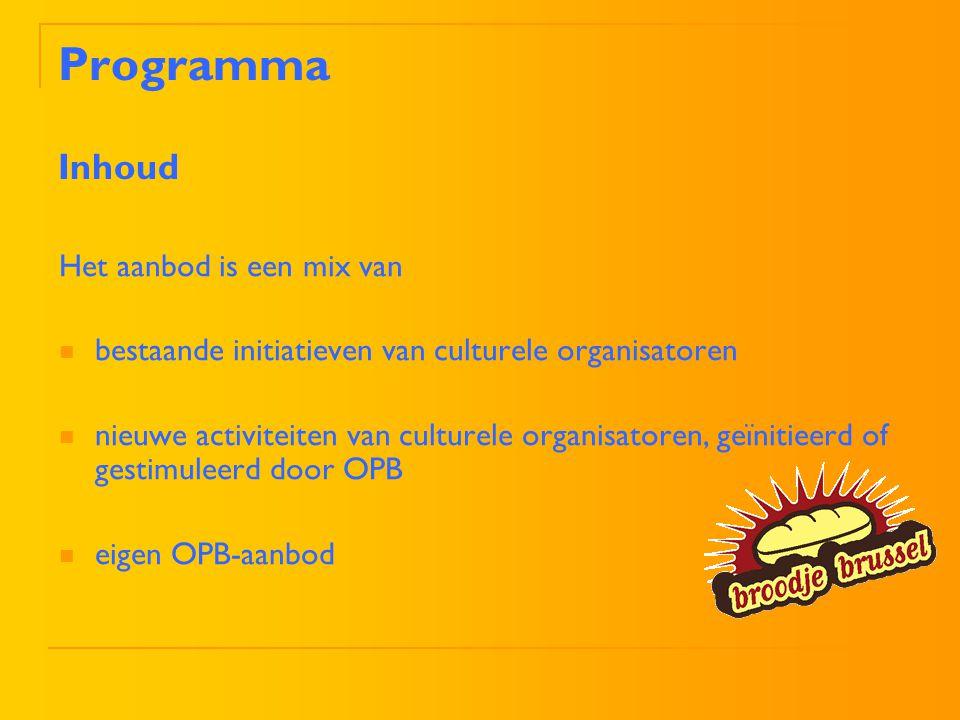 Programma Inhoud Het aanbod is een mix van bestaande initiatieven van culturele organisatoren nieuwe activiteiten van culturele organisatoren, geïniti