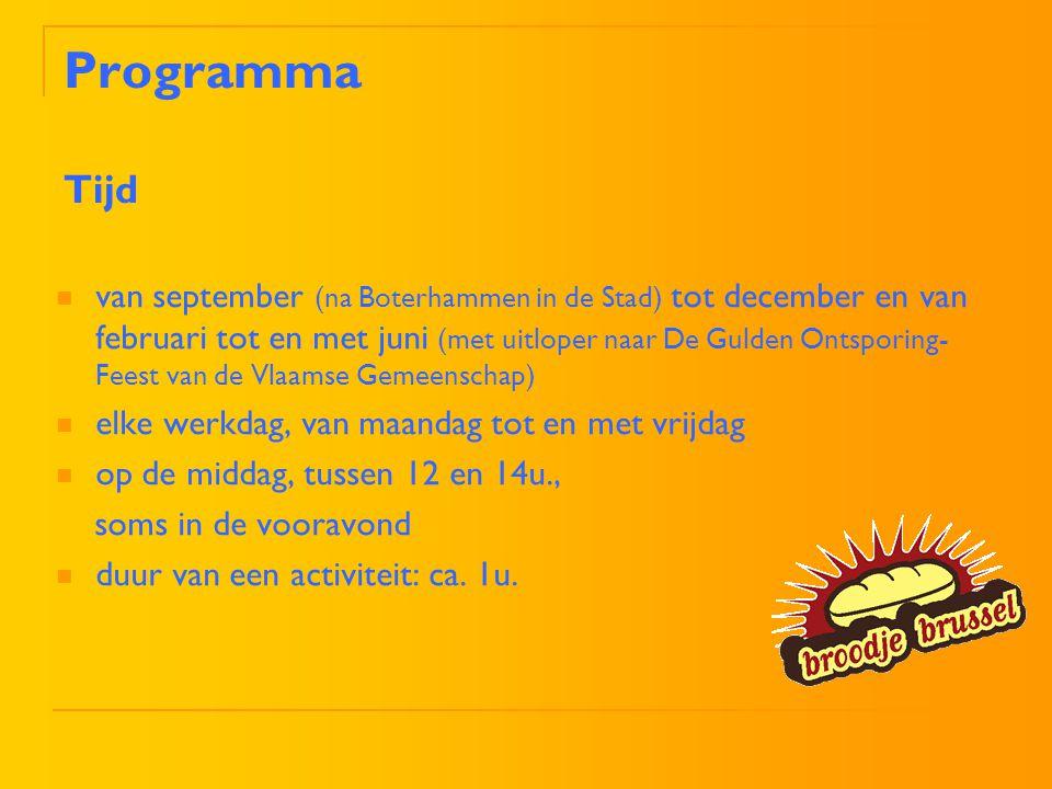 Programma Tijd van september (na Boterhammen in de Stad) tot december en van februari tot en met juni (met uitloper naar De Gulden Ontsporing- Feest v