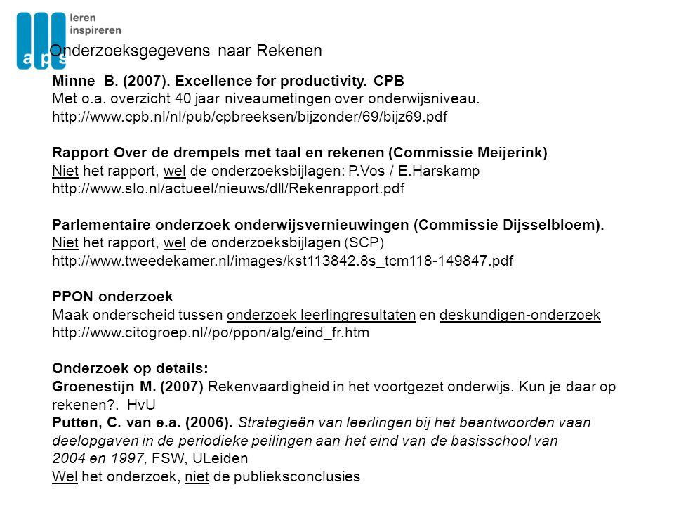 Onderzoeksgegevens naar Rekenen Minne B. (2007). Excellence for productivity. CPB Met o.a. overzicht 40 jaar niveaumetingen over onderwijsniveau. http