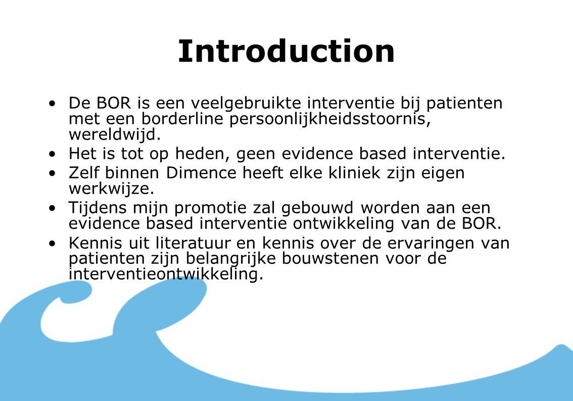 Introduction De BOR is een veelgebruikte interventie bij patienten met een borderline persoonlijkheidsstoornis, wereldwijd. Het is tot op heden, geen