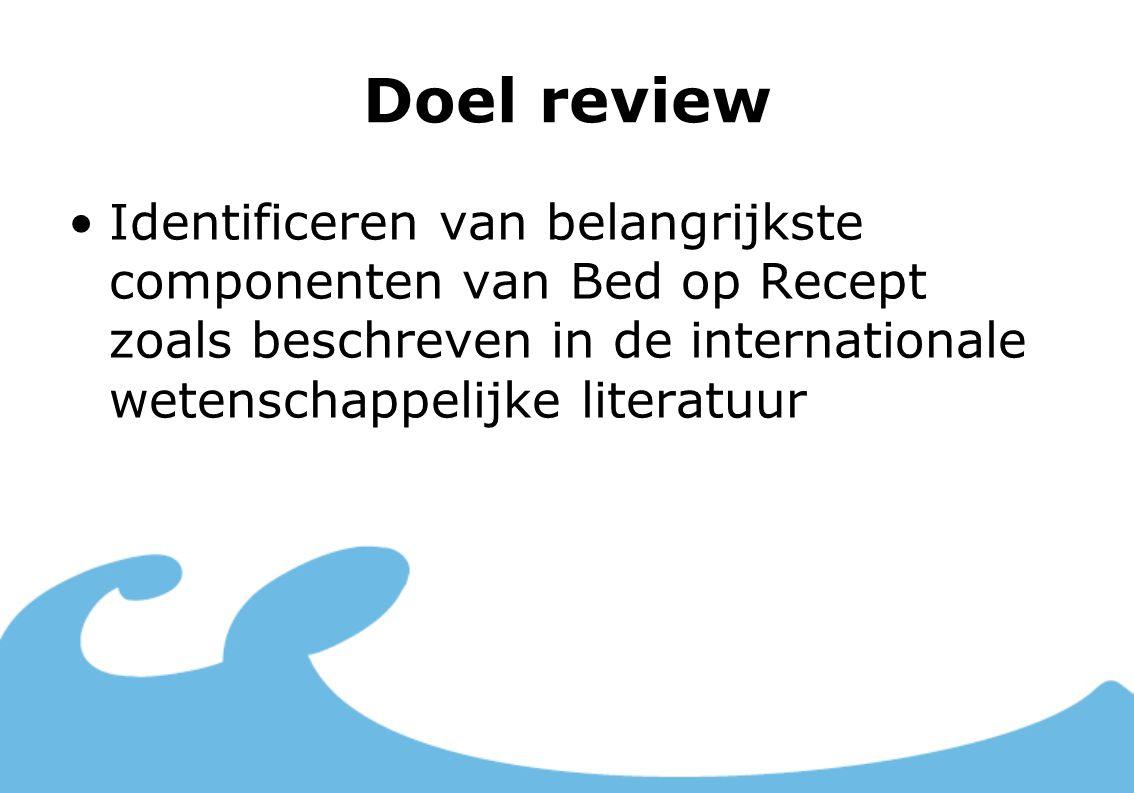 Doel review Identificeren van belangrijkste componenten van Bed op Recept zoals beschreven in de internationale wetenschappelijke literatuur