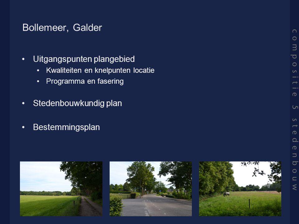 Bollemeer, Galder Uitgangspunten plangebied Kwaliteiten en knelpunten locatie Programma en fasering Stedenbouwkundig plan Bestemmingsplan