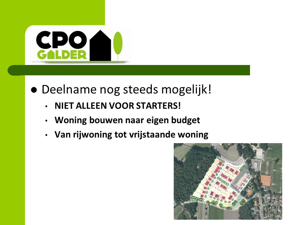 Deelname nog steeds mogelijk! NIET ALLEEN VOOR STARTERS! Woning bouwen naar eigen budget Van rijwoning tot vrijstaande woning