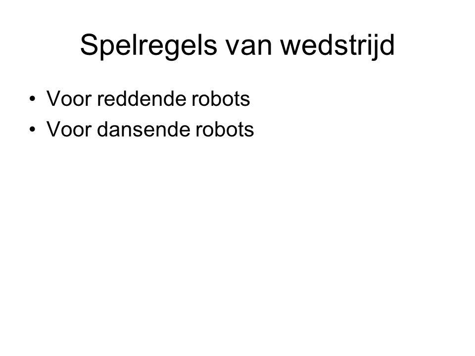 Spelregels van wedstrijd Voor reddende robots Voor dansende robots