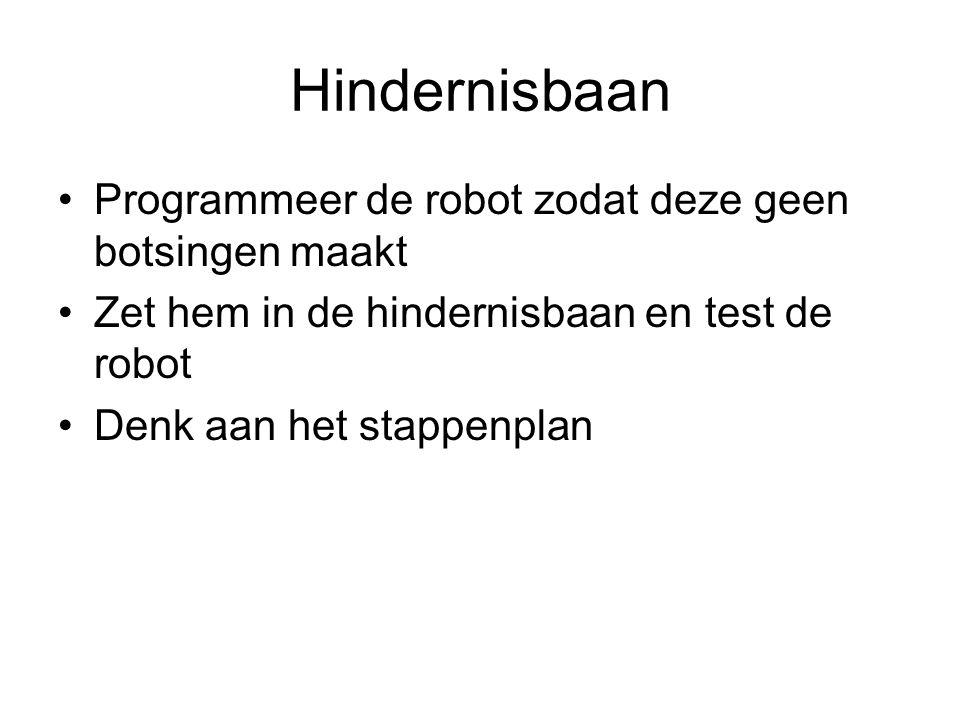 Hindernisbaan Programmeer de robot zodat deze geen botsingen maakt Zet hem in de hindernisbaan en test de robot Denk aan het stappenplan