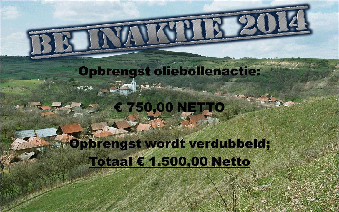 Opbrengst oliebollenactie: € 750,00 NETTO Opbrengst wordt verdubbeld; Totaal € 1.500,00 Netto