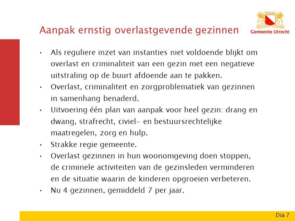 Aanpak ernstig overlastgevende gezinnen Als reguliere inzet van instanties niet voldoende blijkt om overlast en criminaliteit van een gezin met een negatieve uitstraling op de buurt afdoende aan te pakken.