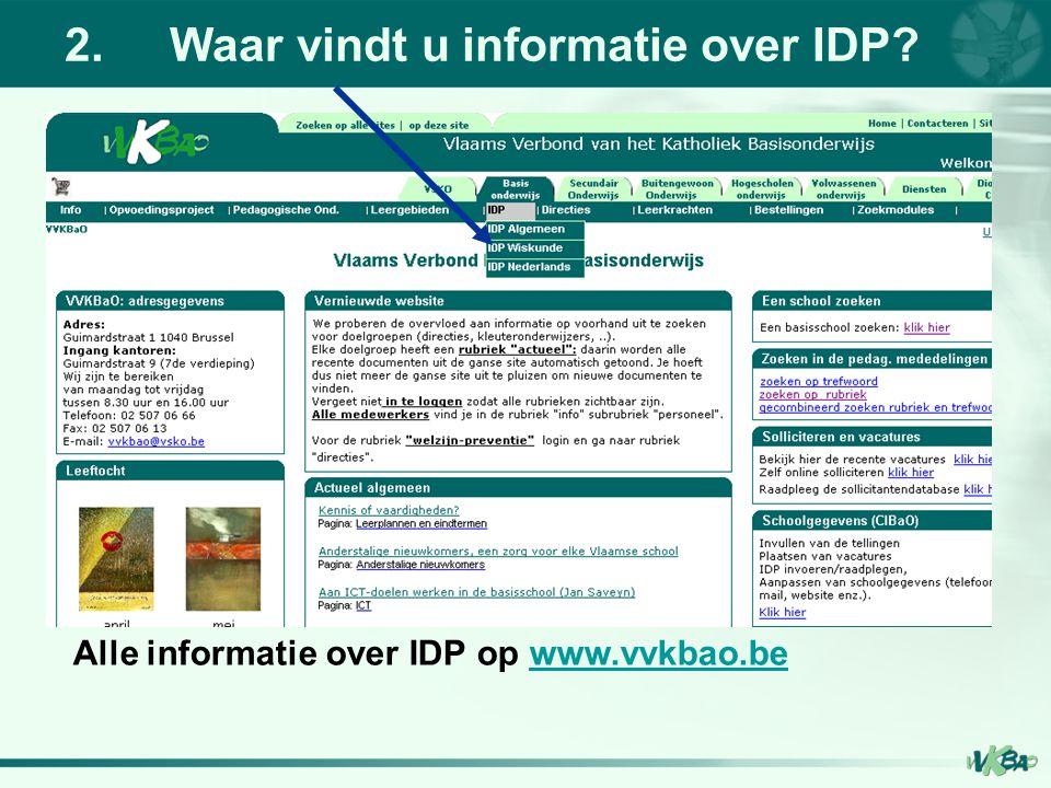 2.Waar vindt u informatie over IDP? Alle informatie over IDP op www.vvkbao.bewww.vvkbao.be