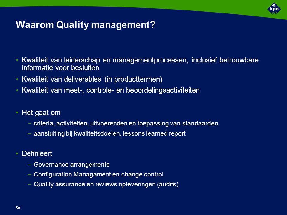 50 Waarom Quality management? Kwaliteit van leiderschap en managementprocessen, inclusief betrouwbare informatie voor besluiten Kwaliteit van delivera