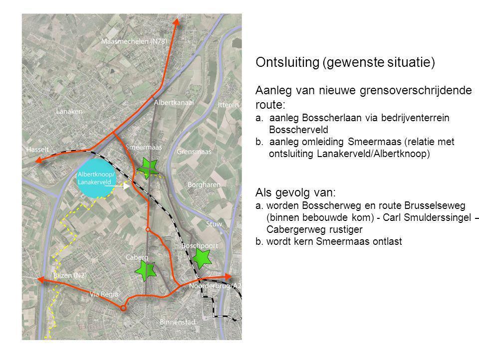 Ontsluiting (gewenste situatie) Aanleg van nieuwe grensoverschrijdende route: a.