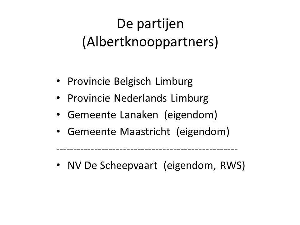 De partijen (Albertknooppartners) Provincie Belgisch Limburg Provincie Nederlands Limburg Gemeente Lanaken (eigendom) Gemeente Maastricht (eigendom) --------------------------------------------------- NV De Scheepvaart (eigendom, RWS)