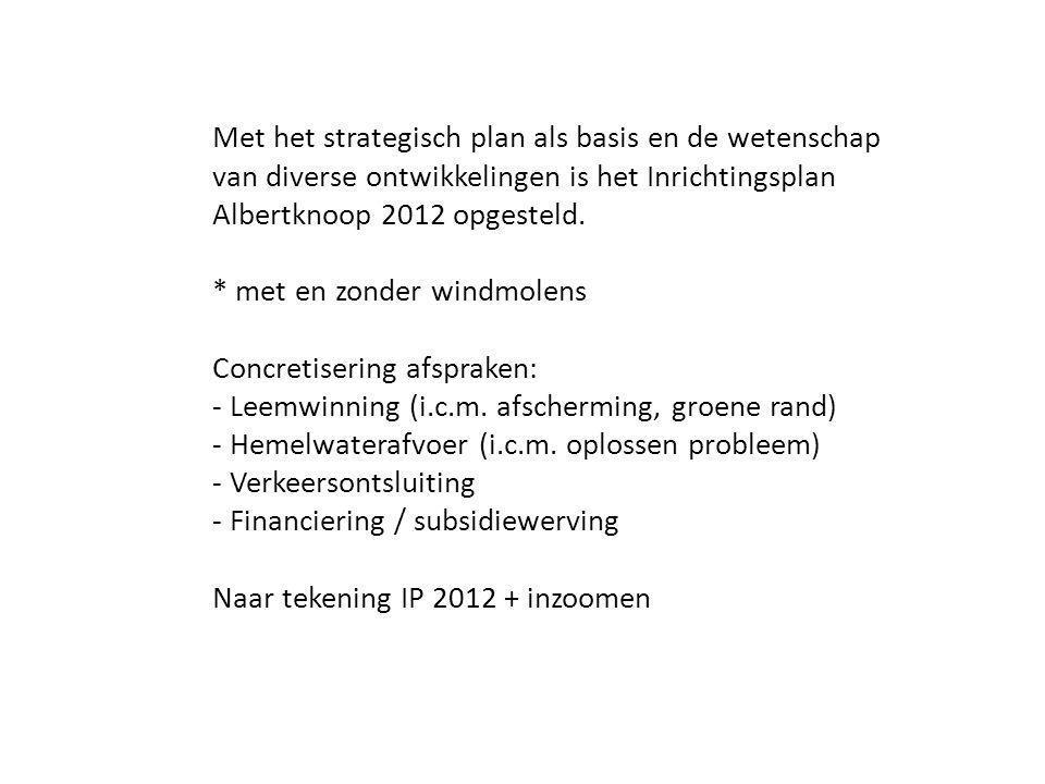 Met het strategisch plan als basis en de wetenschap van diverse ontwikkelingen is het Inrichtingsplan Albertknoop 2012 opgesteld.