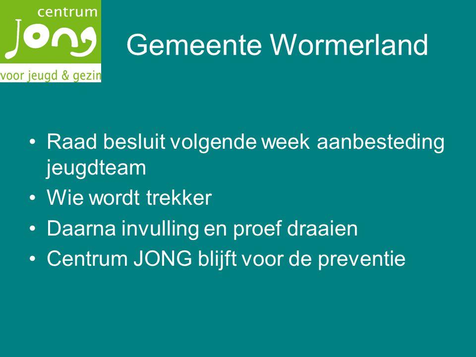 Gemeente Wormerland Raad besluit volgende week aanbesteding jeugdteam Wie wordt trekker Daarna invulling en proef draaien Centrum JONG blijft voor de preventie
