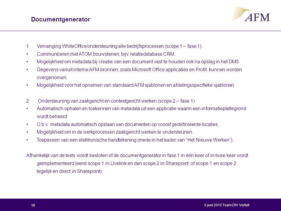 Documentgenerator 1.Vervanging WhiteOffice/ondersteuning alle bedrijfsprocessen (scope 1 – fase 1). Communiceren met ATOM bouwstenen, bijv. relatiedat