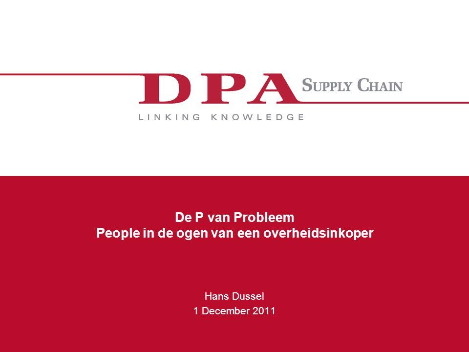 De P van Probleem People in de ogen van een overheidsinkoper Hans Dussel 1 December 2011