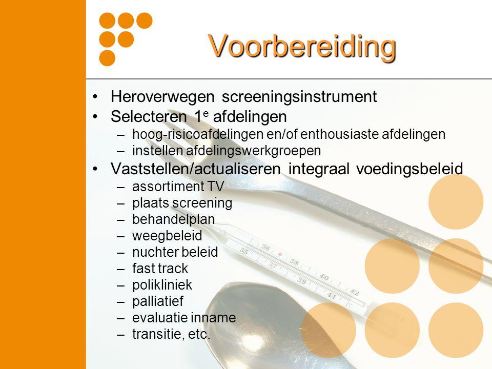 Voorbereiding Heroverwegen screeningsinstrument Selecteren 1 e afdelingen –hoog-risicoafdelingen en/of enthousiaste afdelingen –instellen afdelingswer