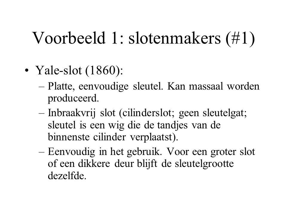 Voorbeeld 1: slotenmakers (#1) Yale-slot (1860): –Platte, eenvoudige sleutel.