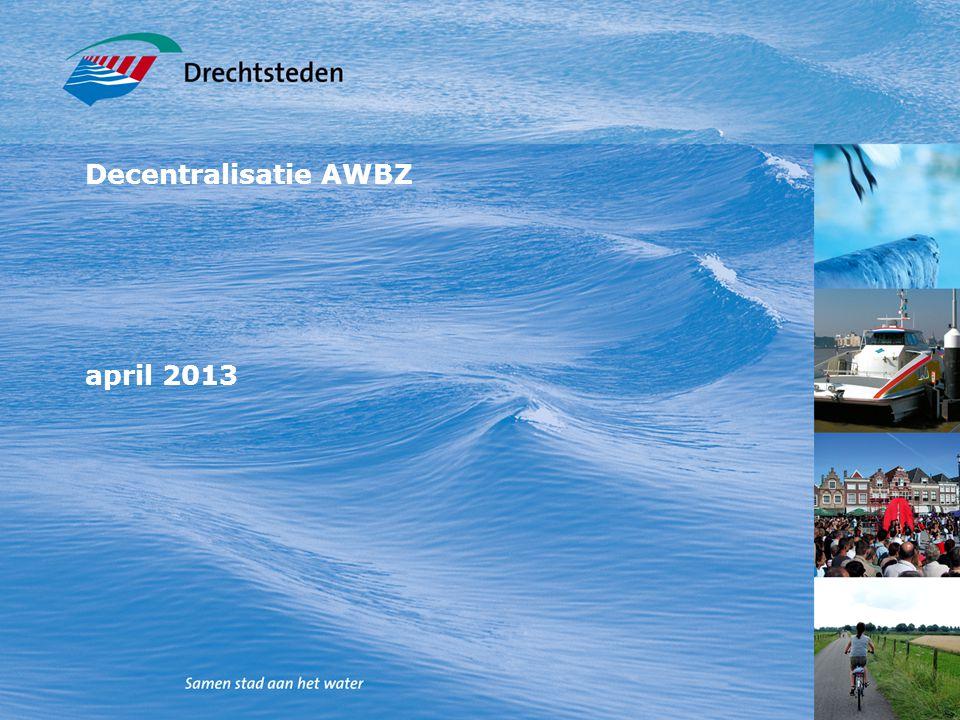 1 Decentralisatie AWBZ april 2013