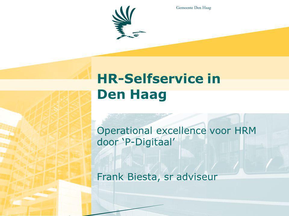 ESS/MSS in Den Haag De Haagse HR-visie/missie: Maak het personeel meer flexibel en gericht op burgers en bedrijven Door goed werkgeverschap en leiderschap Op basis van excellente HR services