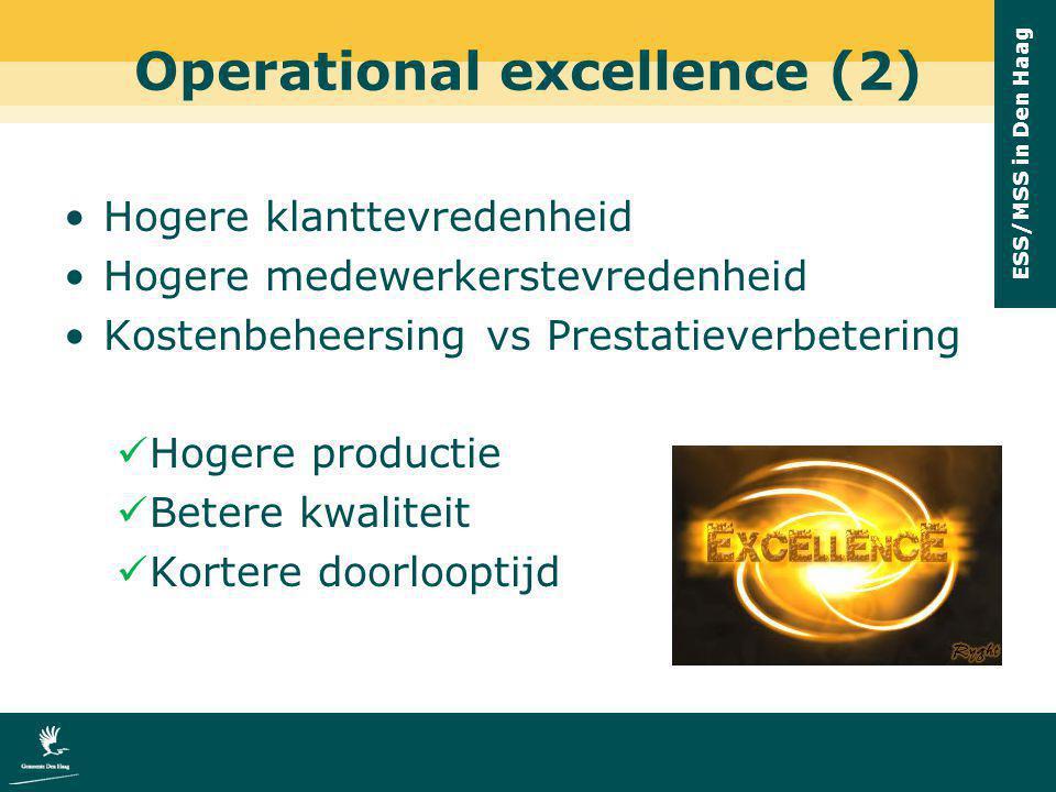 ESS/MSS in Den Haag Operational excellence (2) Hogere klanttevredenheid Hogere medewerkerstevredenheid Kostenbeheersing vs Prestatieverbetering Hogere