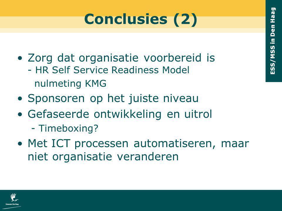 ESS/MSS in Den Haag Conclusies (2) Zorg dat organisatie voorbereid is - HR Self Service Readiness Model nulmeting KMG Sponsoren op het juiste niveau G