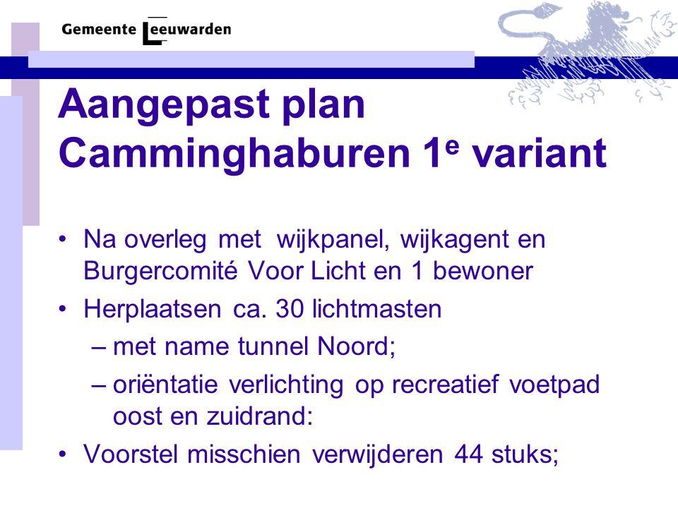 Aangepast plan Camminghaburen 1 e variant Na overleg met wijkpanel, wijkagent en Burgercomité Voor Licht en 1 bewoner Herplaatsen ca.