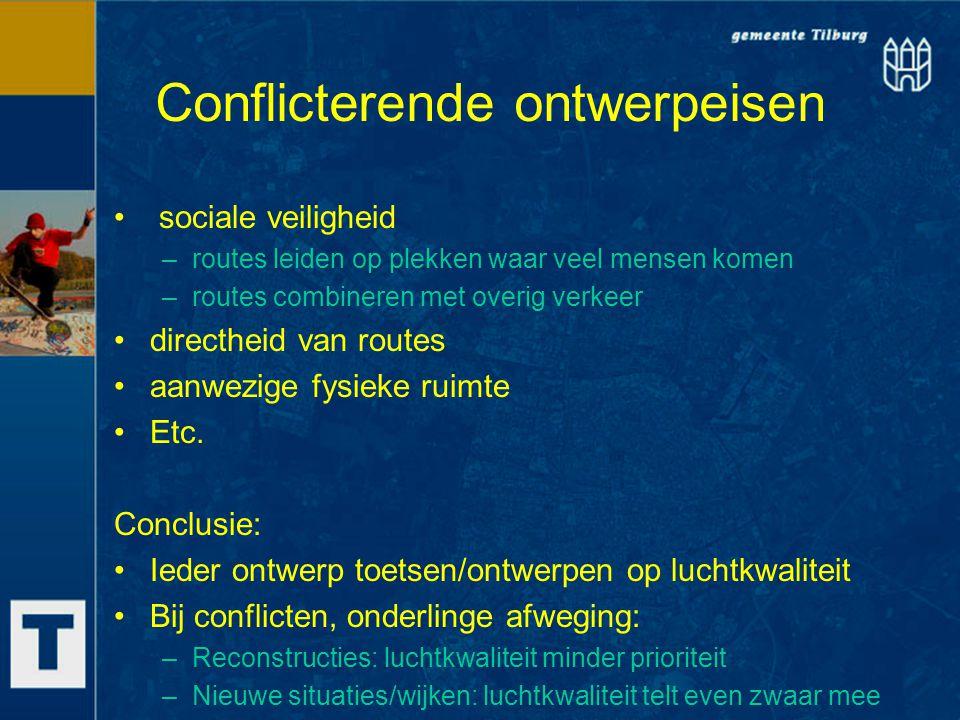 Conflicterende ontwerpeisen sociale veiligheid –routes leiden op plekken waar veel mensen komen –routes combineren met overig verkeer directheid van r