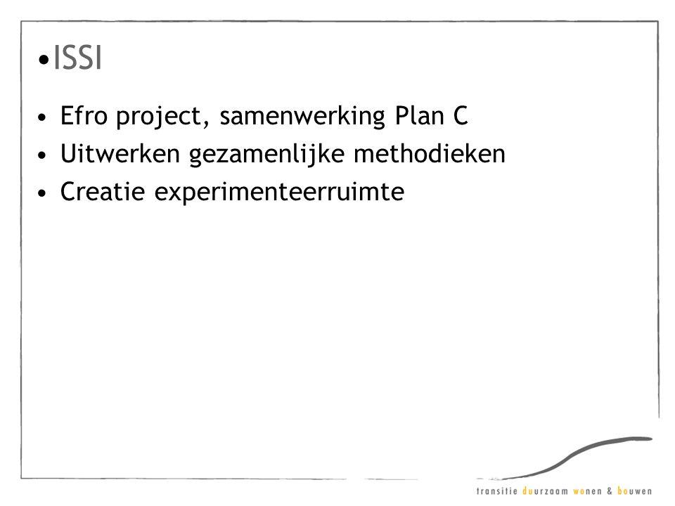 ISSI Efro project, samenwerking Plan C Uitwerken gezamenlijke methodieken Creatie experimenteerruimte