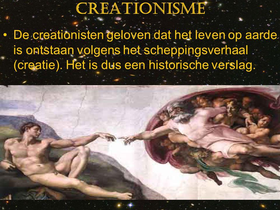 Creationisme De creationisten geloven dat het leven op aarde is ontstaan volgens het scheppingsverhaal (creatie). Het is dus een historische verslag.