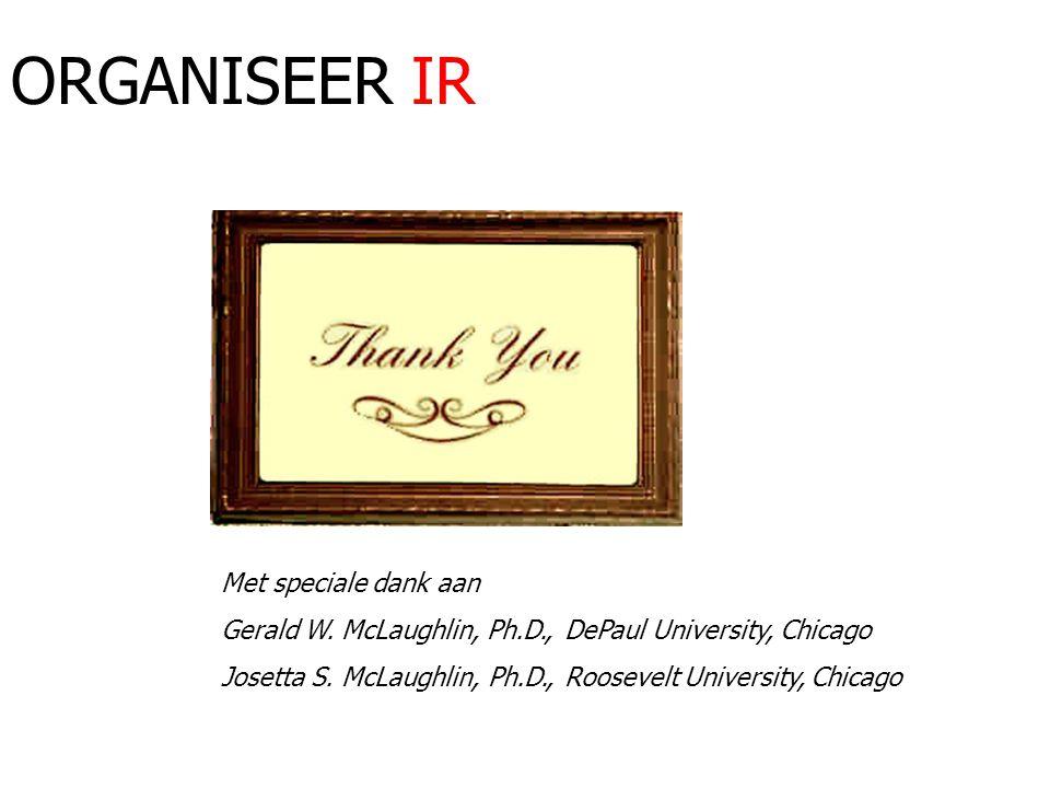 Met speciale dank aan Gerald W. McLaughlin, Ph.D., DePaul University, Chicago Josetta S.