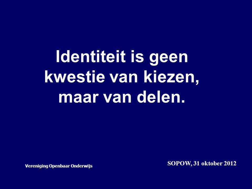 Identiteit is geen kwestie van kiezen, maar van delen.
