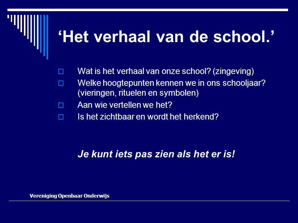 'Het verhaal van de school.'  Wat is het verhaal van onze school.
