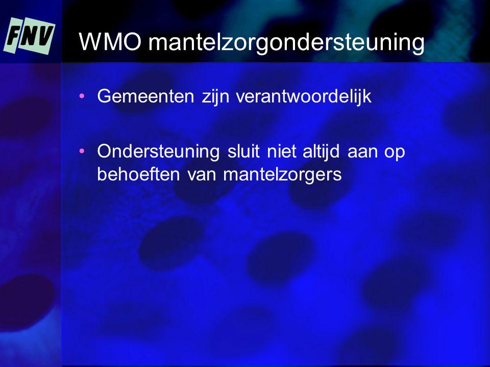 WMO mantelzorgondersteuning Gemeenten zijn verantwoordelijk Ondersteuning sluit niet altijd aan op behoeften van mantelzorgers